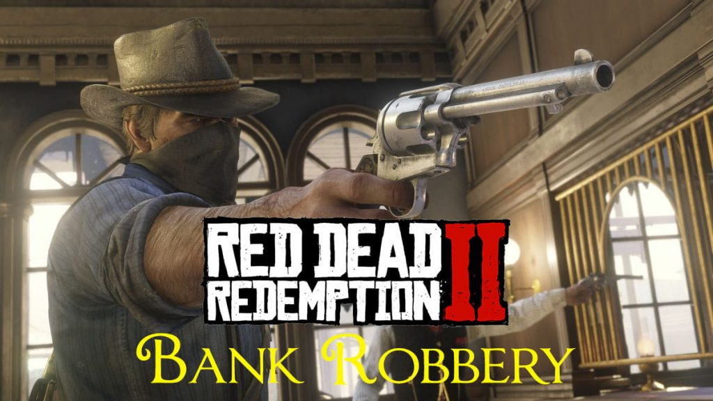 مد Bank robbery برای Red Dead Redemption 2